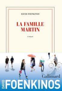 La famille Martin - David Foenkinos Gallimard