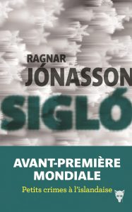 Siglo Ragnar Jonasson Edition la Martinière