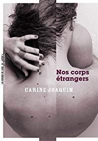Nos corps étrangers - Carine Joaquim