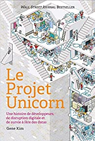 Le projet Unicorn, roman de Gene Kim