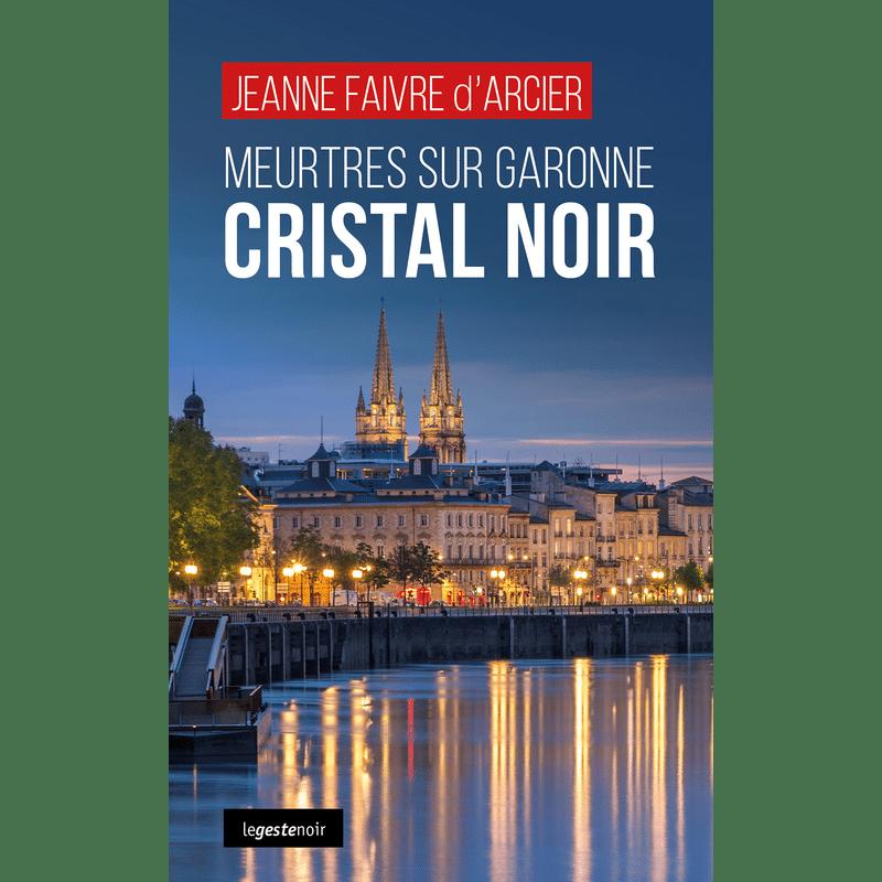 Meutre sur Garonne - Cristal Noir Jeanne Faivre d'Arcier