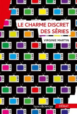 Le charme discret des séries Virginie Martin HumenScoinces